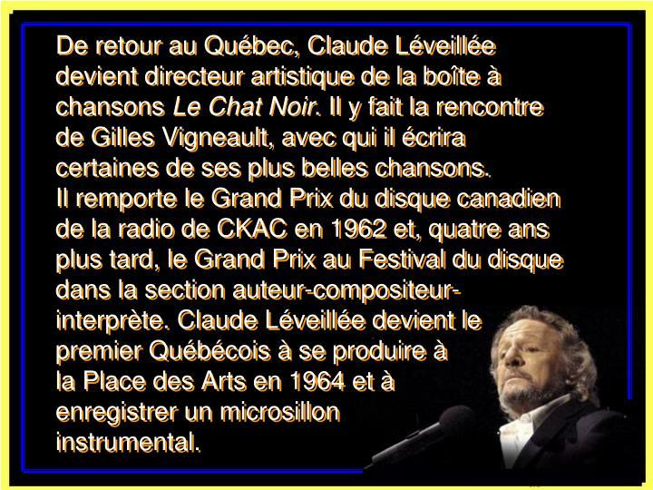 De retour au Québec, Claude Léveillée devient directeur artistique de la boîte à chansons