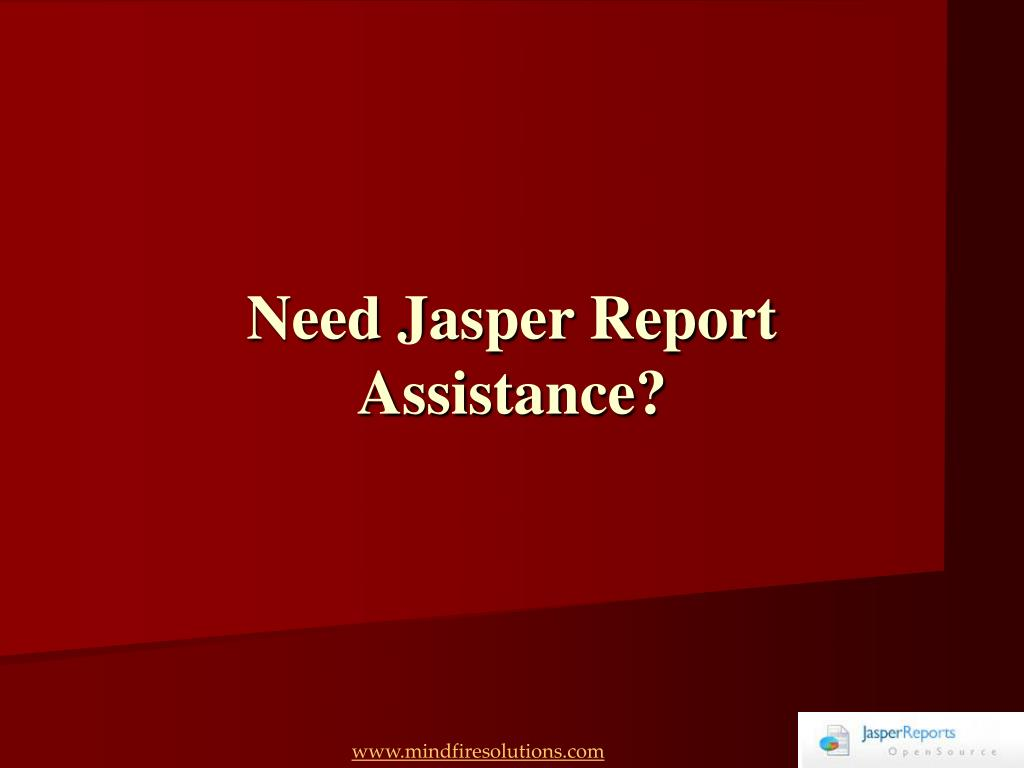 Need Jasper Report Assistance?