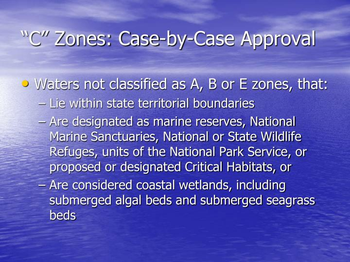 """C"" Zones: Case-by-Case Approval"