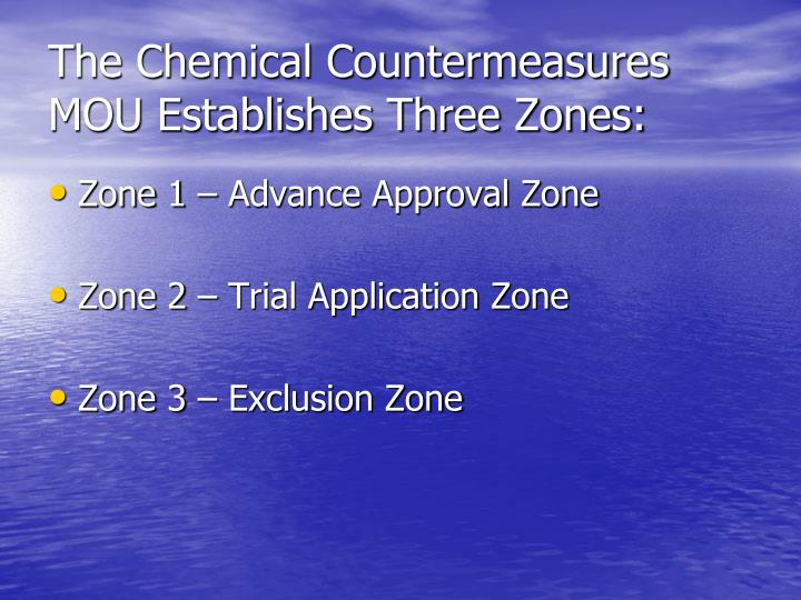 The Chemical Countermeasures MOU Establishes Three Zones: