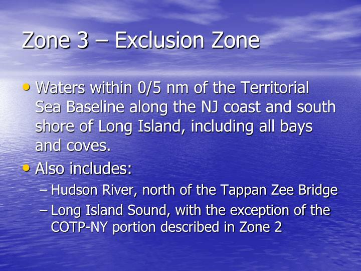 Zone 3 – Exclusion Zone