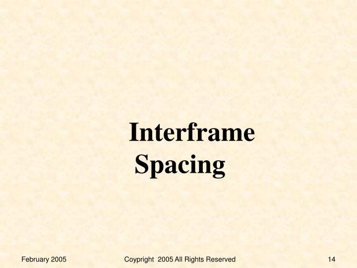 Interframe Spacing