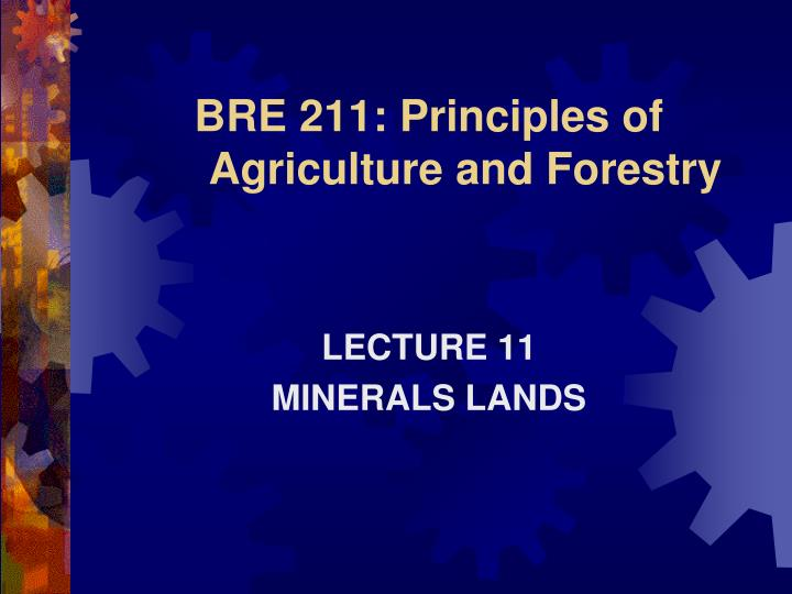 bre 211 principles of agriculture and forestry n.