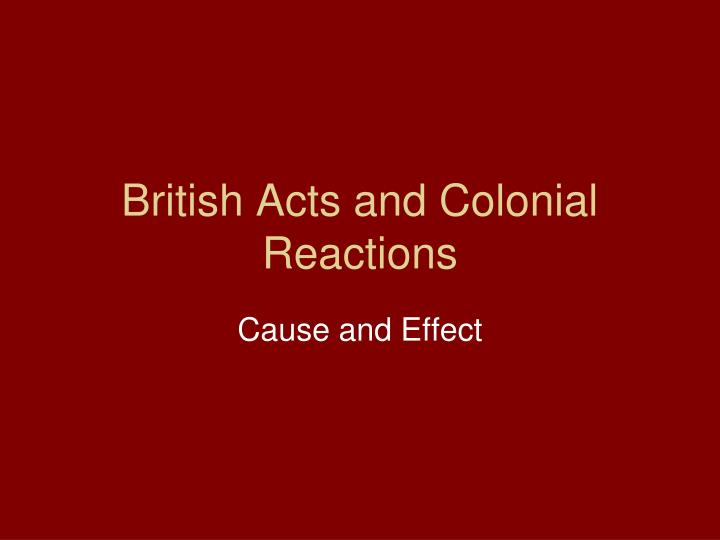british colonialism and its effects on Common analyses of 19th century european colonialism tend to focus on the effects colonialism had on the colonized regions and peoples meanwhile, the analysis of the reverse, the effect of the.
