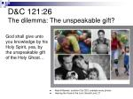 d c 121 26 the dilemma the unspeakable gift