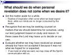 what should we do when personal revelation does not come when we desire it2