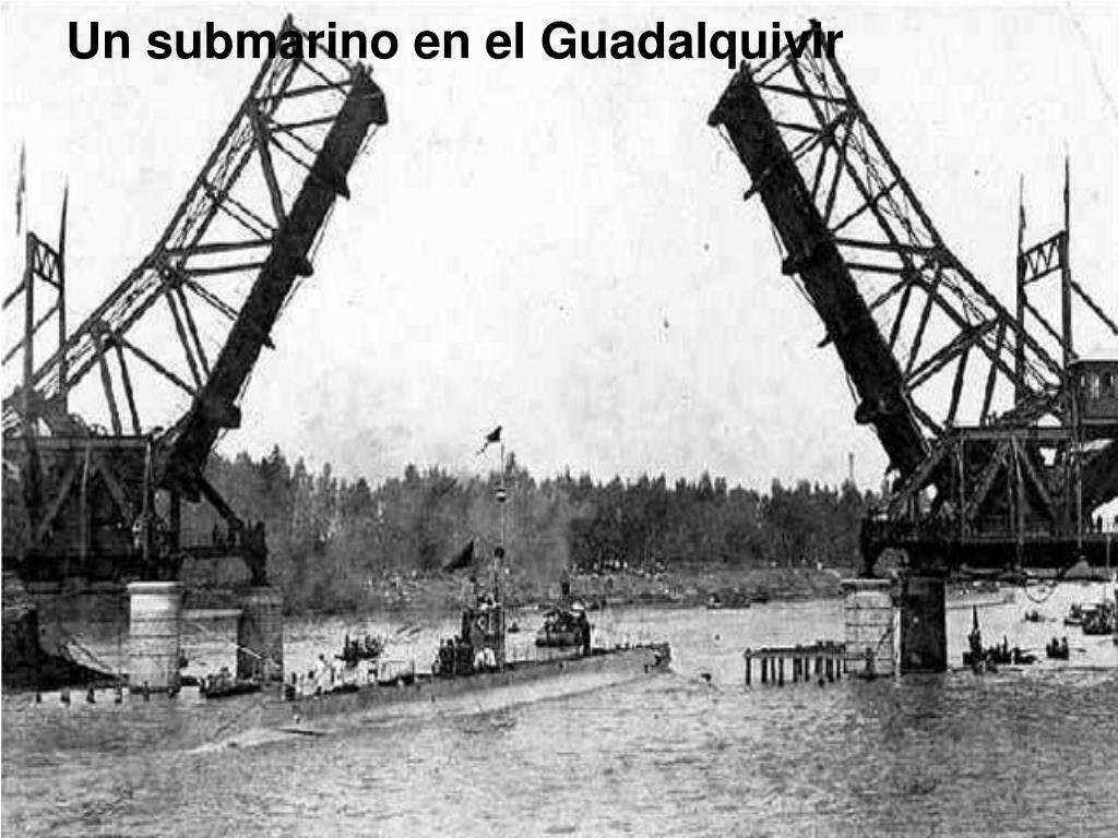 Un submarino en el Guadalquivir