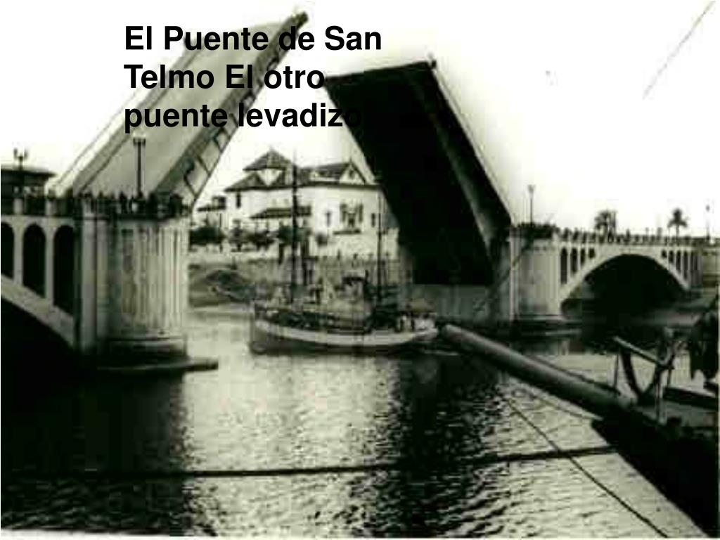 El Puente de San Telmo El otro puente levadizo