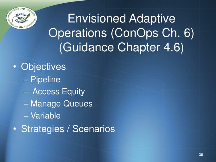 Envisioned Adaptive Operations (ConOps Ch. 6)