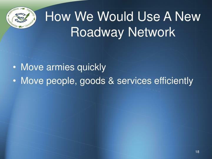 How We Would Use A New Roadway Network