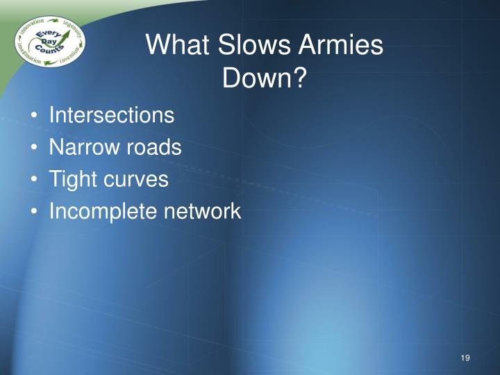 What Slows Armies Down?