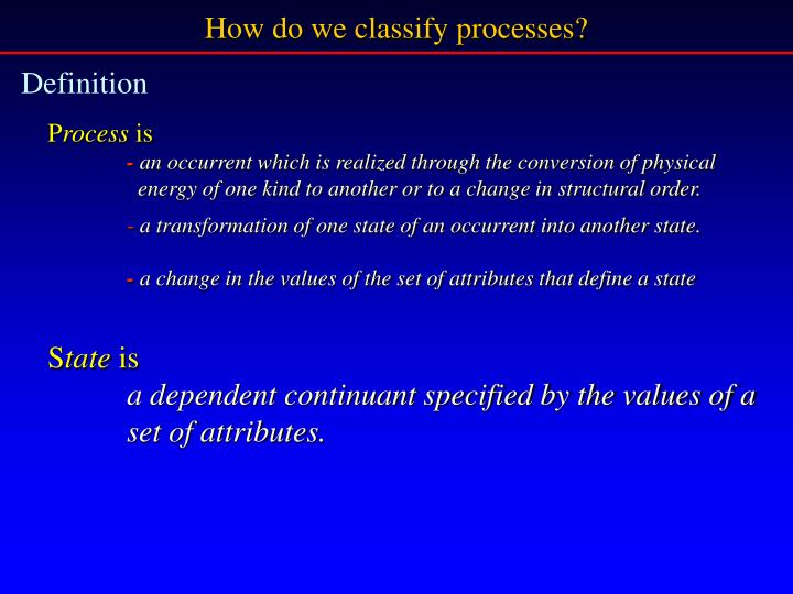 How do we classify processes?