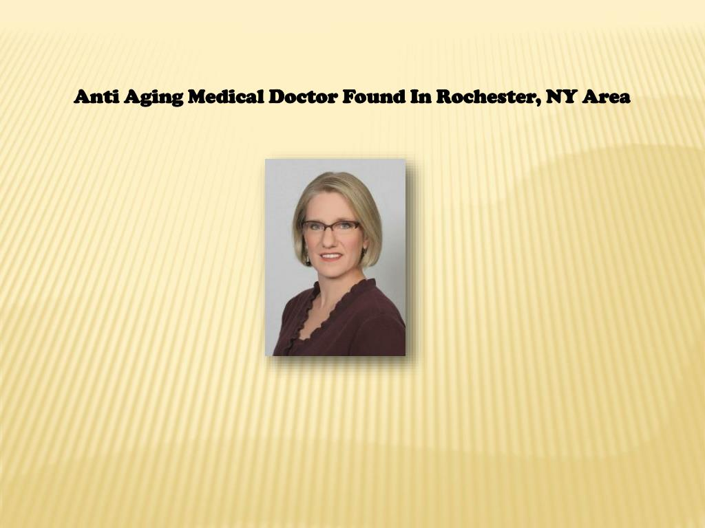 Anti Aging Medical Doctor Found In Rochester, NY Area