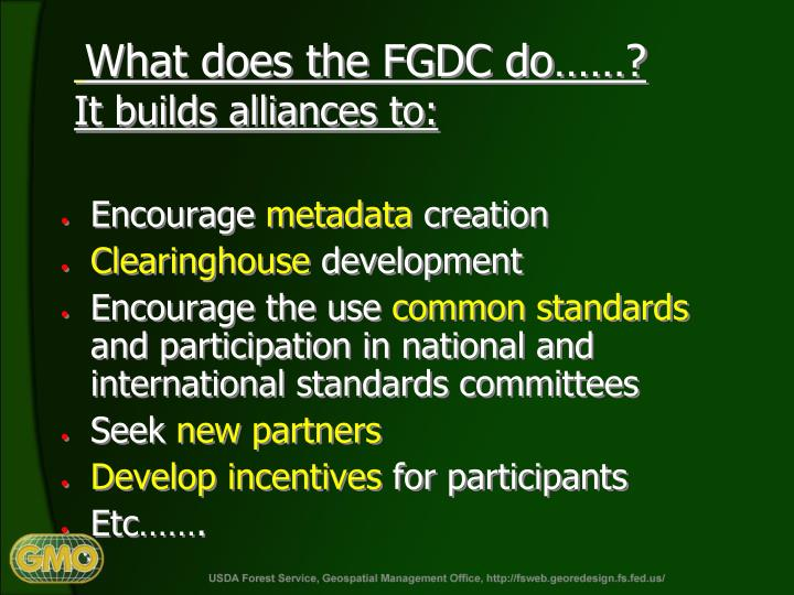 What does the FGDC do……?