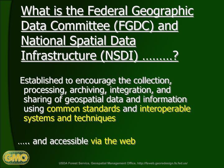 What is the Federal Geographic Data Committee (FGDC) and National Spatial Data Infrastructure (NSDI) ………?