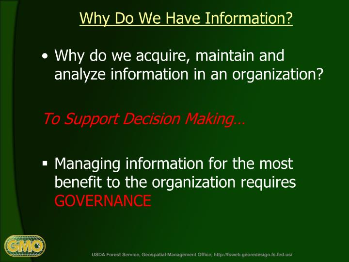 Why Do We Have Information?