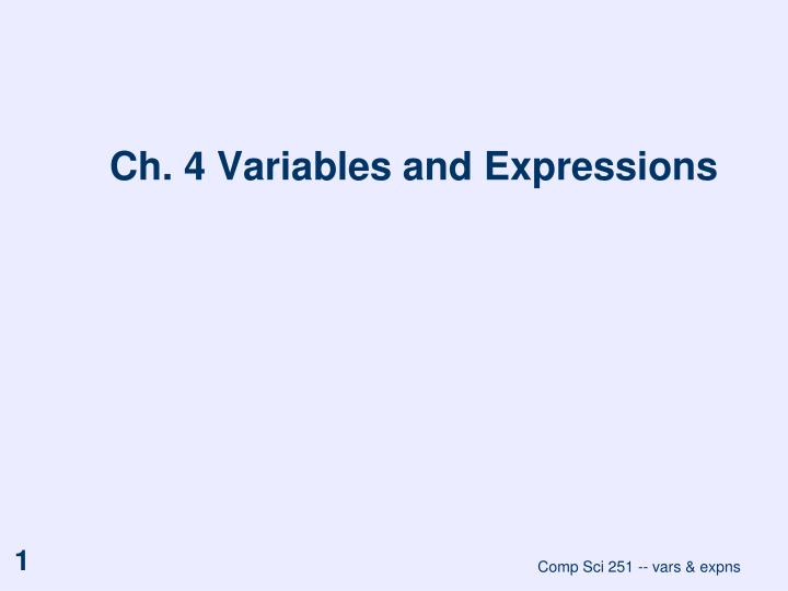 Ch 4 variables and expressions