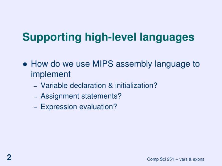 Supporting high level languages