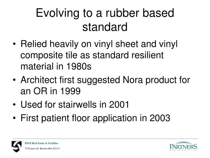 Evolving to a rubber based standard