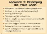 approach 2 revamping the value chain