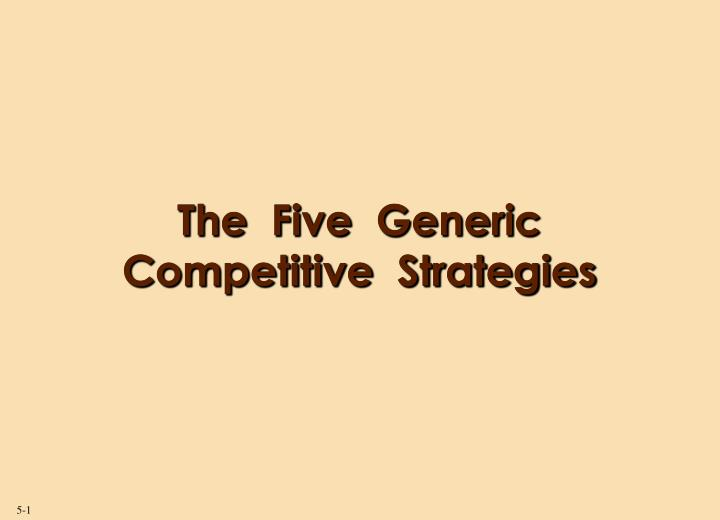 the five generic competitive strategies n.