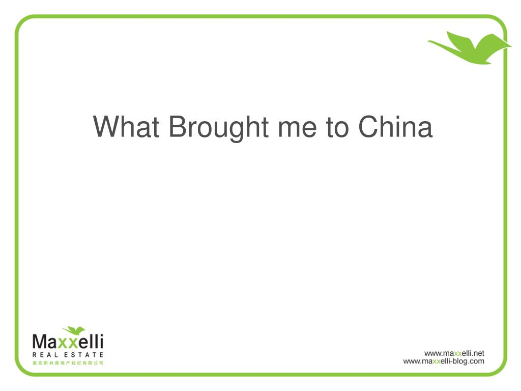 What Brought me to China
