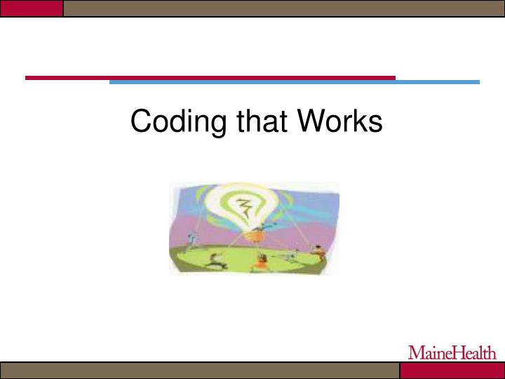 Coding that Works