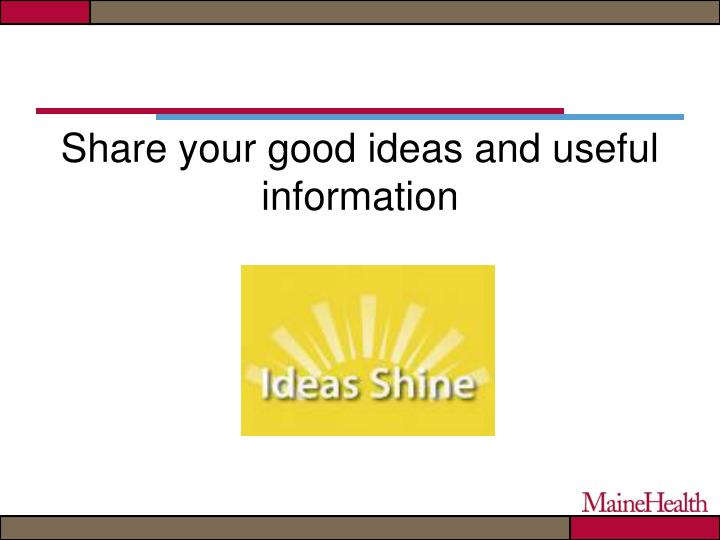 Share your good ideas and useful information