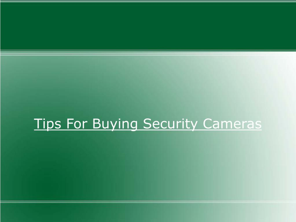 tips for buying security cameras l.