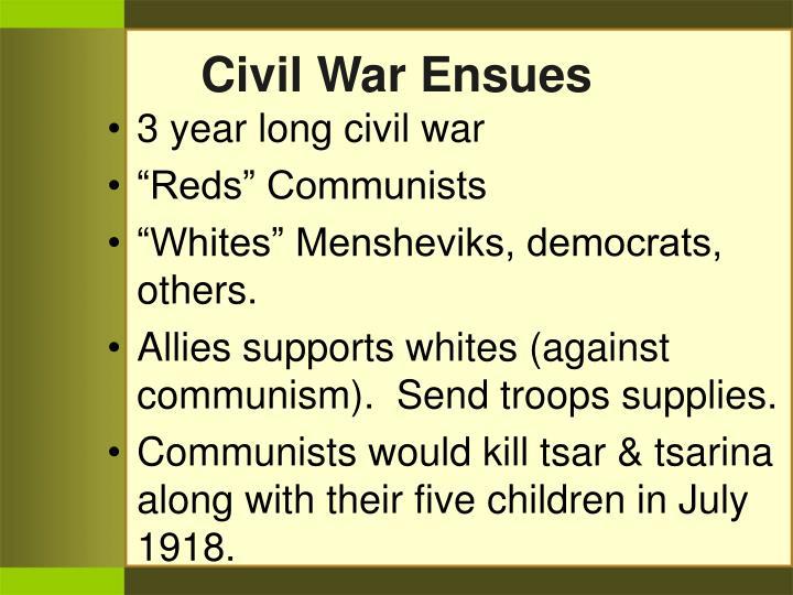 Civil War Ensues