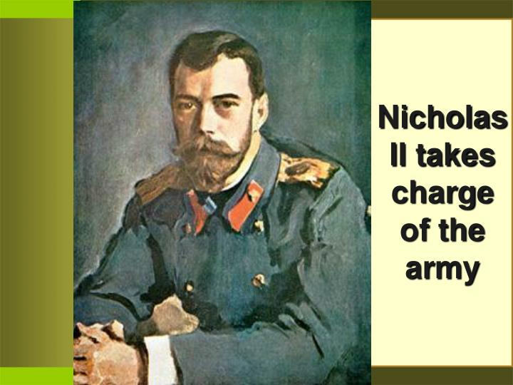 Nicholas II takes charge of the army