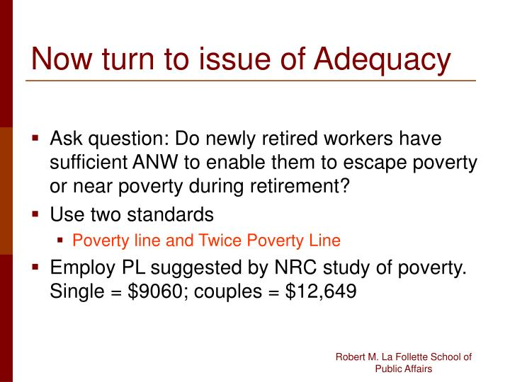 Now turn to issue of Adequacy
