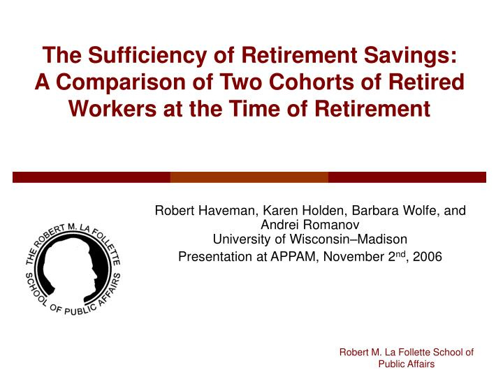 The Sufficiency of Retirement Savings: