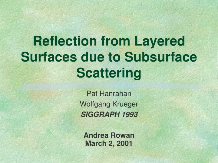 PPT - Reflection from Layered Surfaces due to Subsurface
