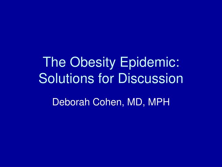 the obesity epidemic solutions for discussion n.