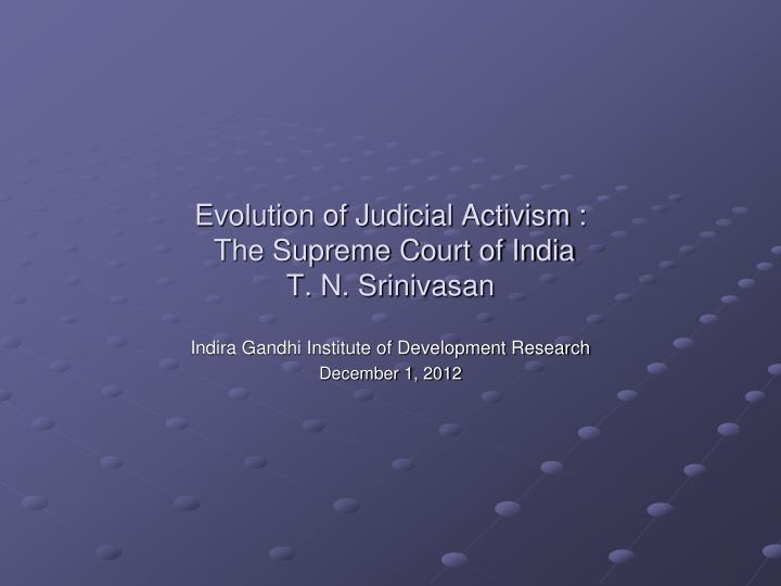 judicial activism and empowerment of indian Judicial activism refers to judicial rulings that are suspected of being judicial activism in india he is strongly associated with women's empowerment.