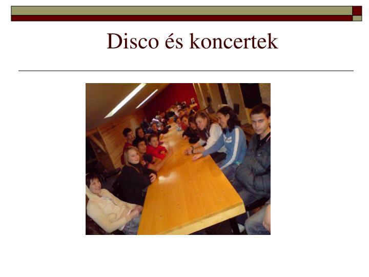 Disco és koncertek