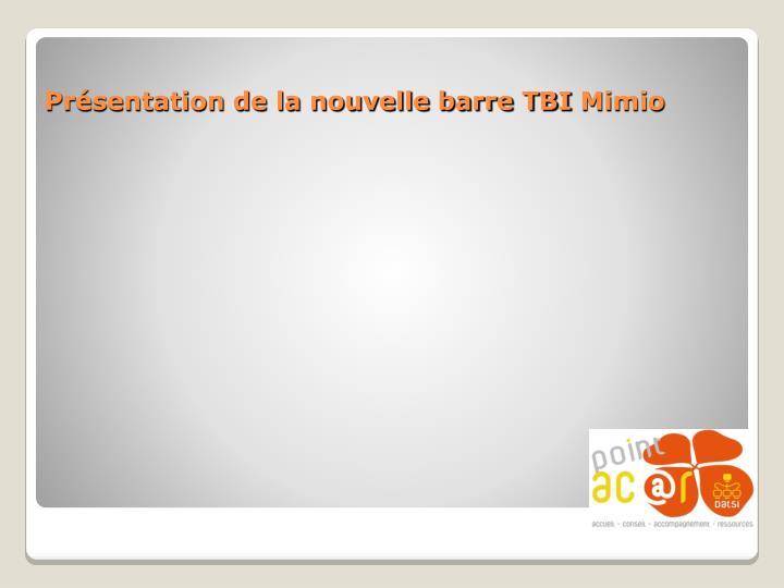 Présentation de la nouvelle barre TBI