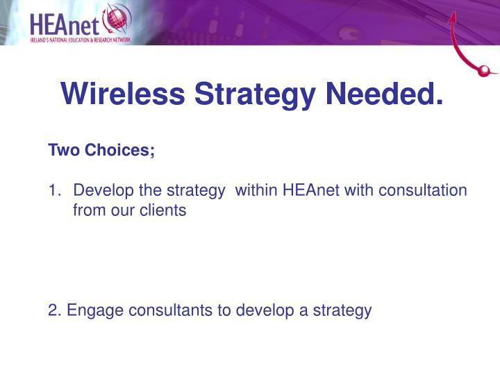 Wireless Strategy Needed.