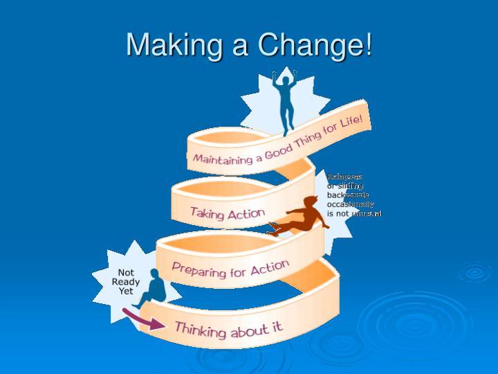 Making a Change!