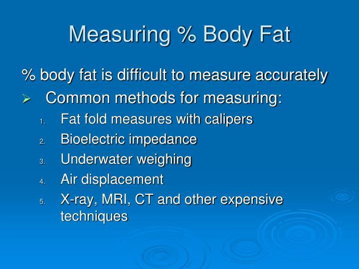 Measuring % Body Fat