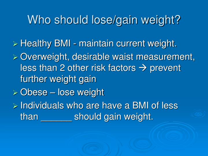 Who should lose/gain weight?