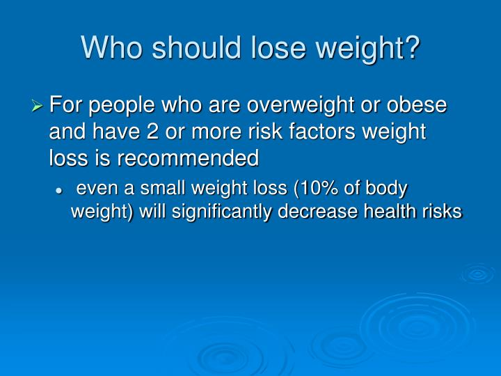 Who should lose weight?