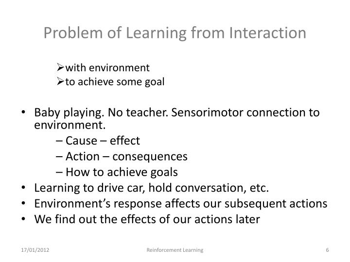 Problem of Learning from Interaction