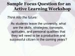 sample focus question for an active learning workshop