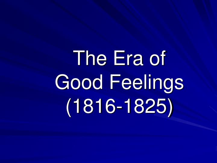 era of good feelings nationalism and sectionalism
