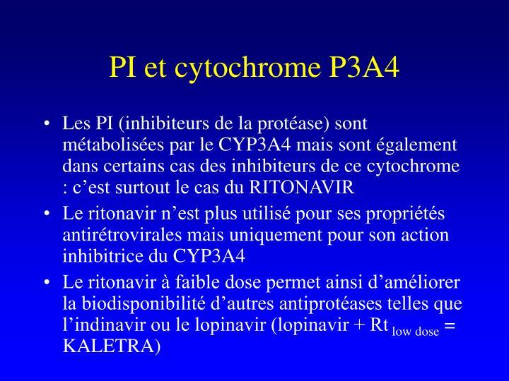PI et cytochrome P3A4
