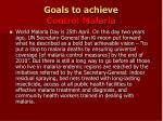 goals to achieve control malaria