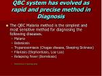 qbc system has evolved as rapid and precise method in diagnosis