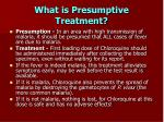 what is presumptive treatment
